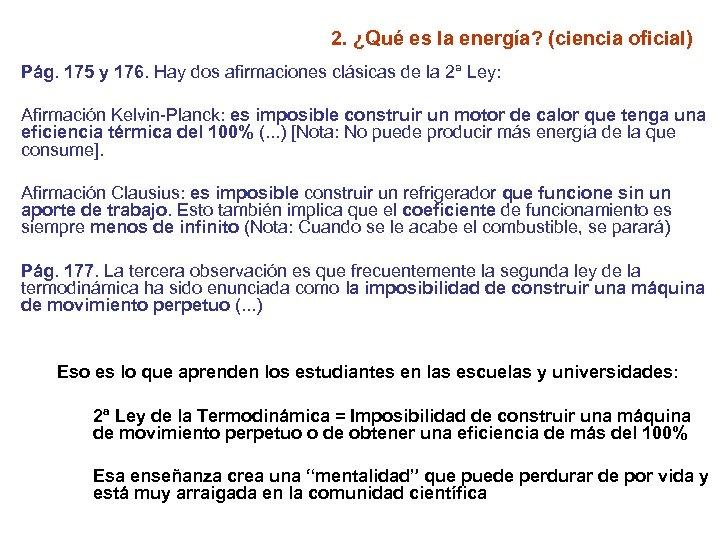 2. ¿Qué es la energía? (ciencia oficial) Pág. 175 y 176. Hay dos afirmaciones