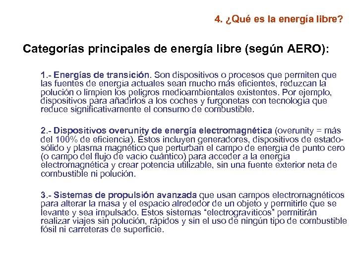 4. ¿Qué es la energía libre? Categorías principales de energía libre (según AERO): 1.