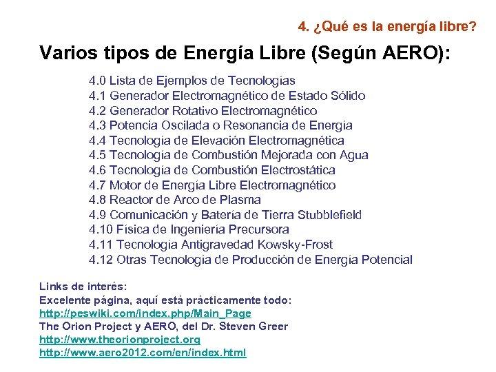 4. ¿Qué es la energía libre? Varios tipos de Energía Libre (Según AERO): 4.