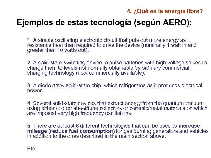 4. ¿Qué es la energía libre? Ejemplos de estas tecnología (según AERO): 1. A