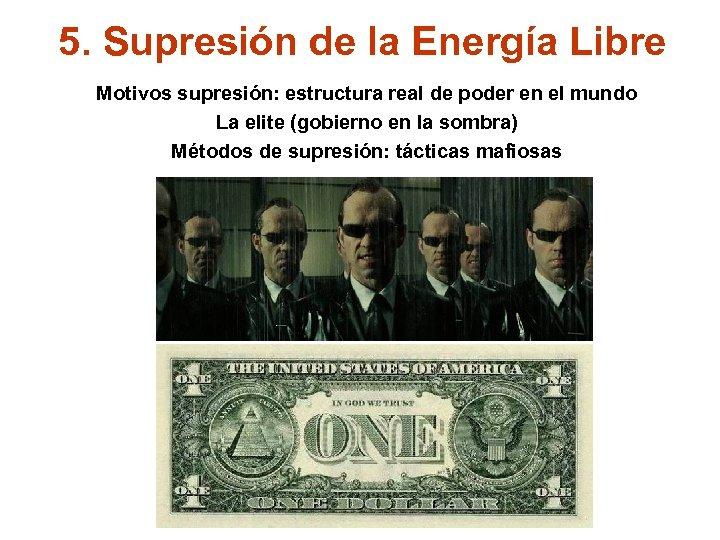 5. Supresión de la Energía Libre Motivos supresión: estructura real de poder en el