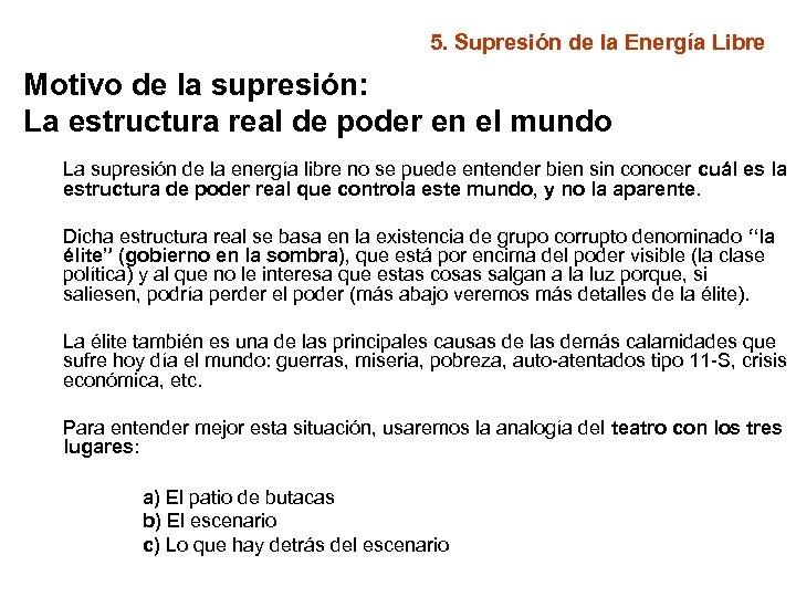 5. Supresión de la Energía Libre Motivo de la supresión: La estructura real de