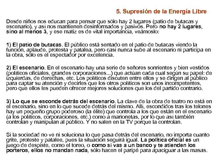 5. Supresión de la Energía Libre Desde niños nos educan para pensar que sólo