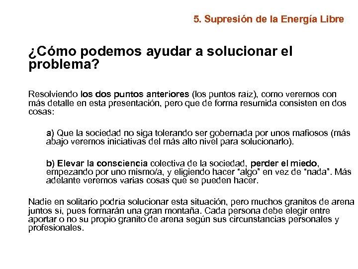 5. Supresión de la Energía Libre ¿Cómo podemos ayudar a solucionar el problema? Resolviendo