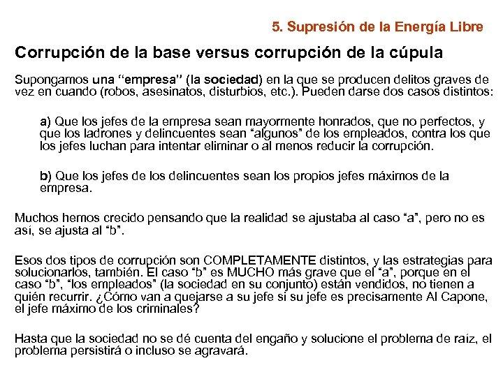 5. Supresión de la Energía Libre Corrupción de la base versus corrupción de la