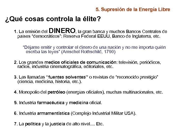 5. Supresión de la Energía Libre ¿Qué cosas controla la élite? 1. La emisión