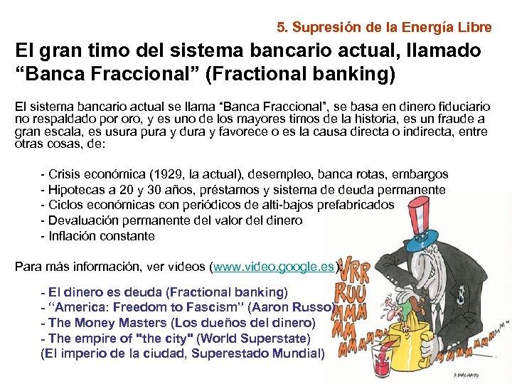 5. Supresión de la Energía Libre El gran timo del sistema bancario actual, llamado