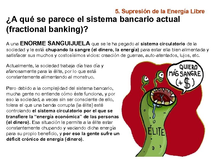 5. Supresión de la Energía Libre ¿A qué se parece el sistema bancario actual