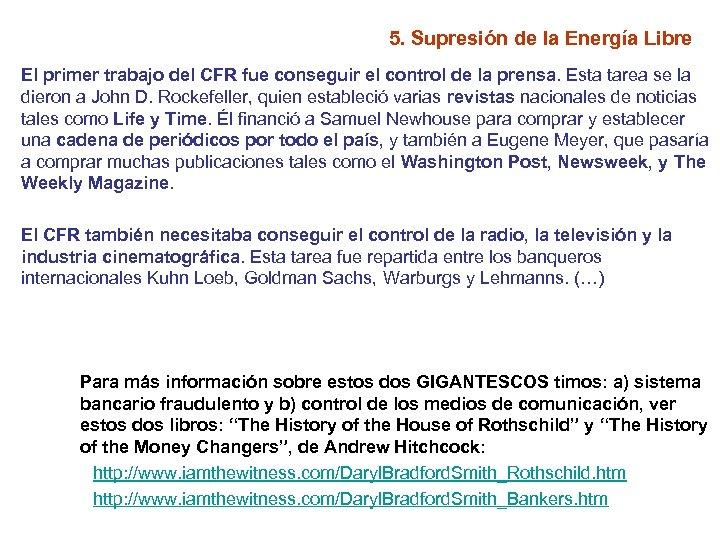 5. Supresión de la Energía Libre El primer trabajo del CFR fue conseguir el