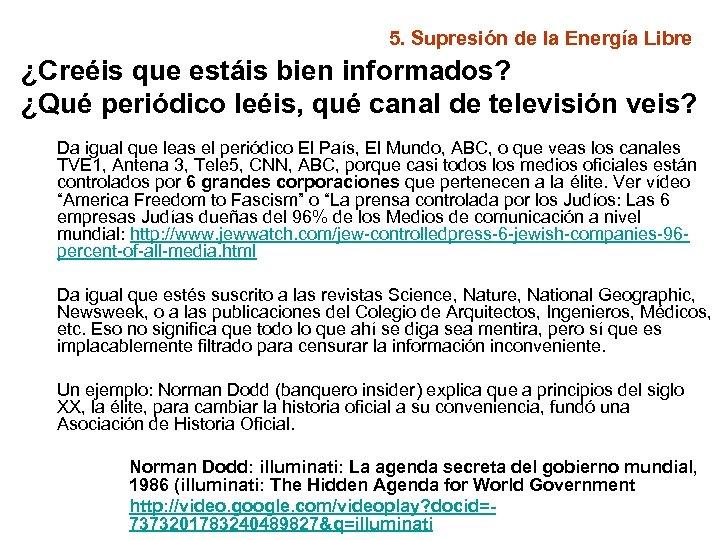 5. Supresión de la Energía Libre ¿Creéis que estáis bien informados? ¿Qué periódico leéis,