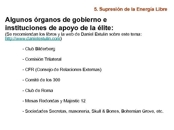 5. Supresión de la Energía Libre Algunos órganos de gobierno e instituciones de apoyo
