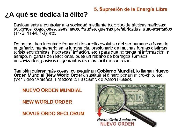 ¿A qué se dedica la élite? 5. Supresión de la Energía Libre Básicamente a