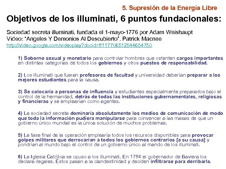 5. Supresión de la Energía Libre Objetivos de los illuminati, 6 puntos fundacionales: Sociedad