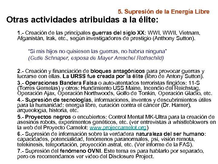5. Supresión de la Energía Libre Otras actividades atribuidas a la élite: 1. -