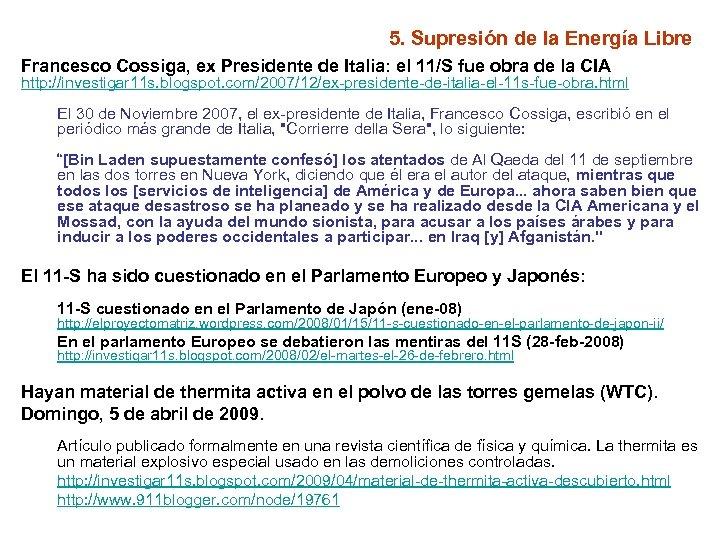 5. Supresión de la Energía Libre Francesco Cossiga, ex Presidente de Italia: el 11/S