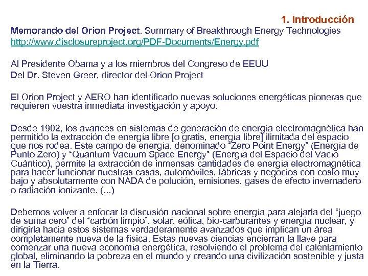 1. Introducción Memorando del Orion Project. Summary of Breakthrough Energy Technologies http: //www. disclosureproject.