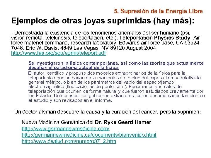 5. Supresión de la Energía Libre Ejemplos de otras joyas suprimidas (hay más): -