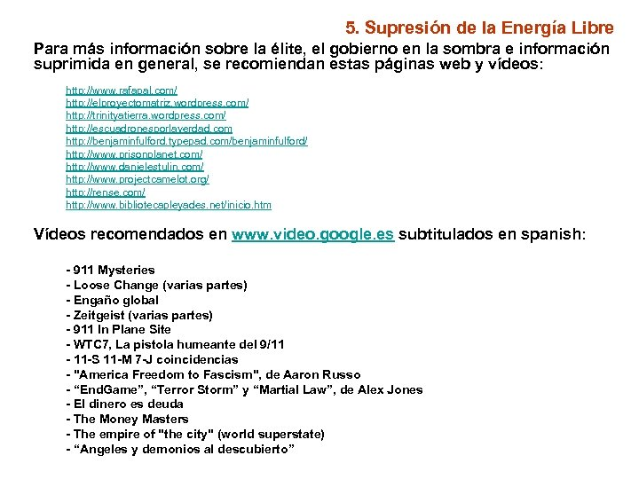 5. Supresión de la Energía Libre Para más información sobre la élite, el gobierno