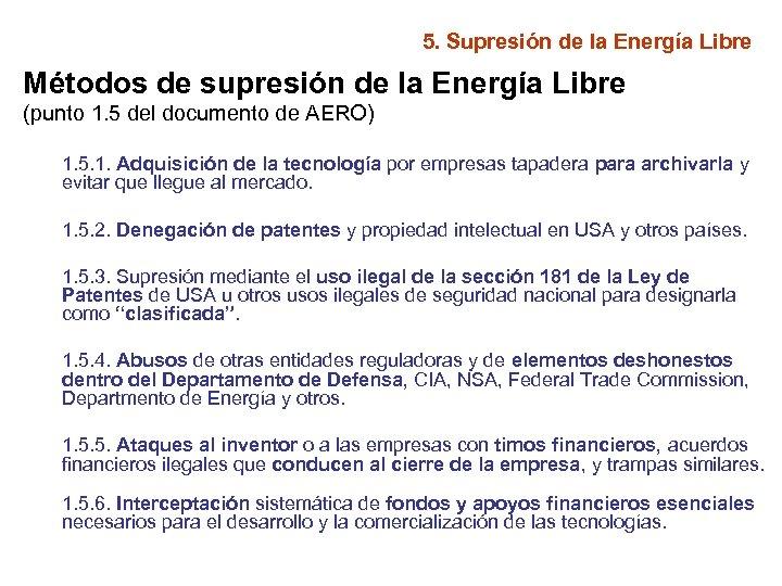 5. Supresión de la Energía Libre Métodos de supresión de la Energía Libre (punto