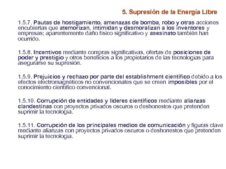 5. Supresión de la Energía Libre 1. 5. 7. Pautas de hostigamiento, amenazas de