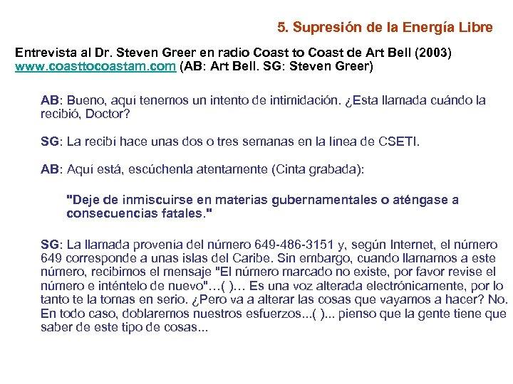 5. Supresión de la Energía Libre Entrevista al Dr. Steven Greer en radio Coast