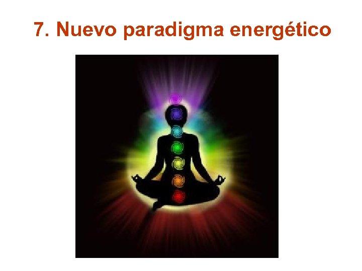 7. Nuevo paradigma energético