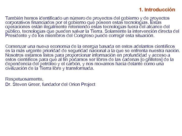 1. Introducción También hemos identificado un número de proyectos del gobierno y de proyectos