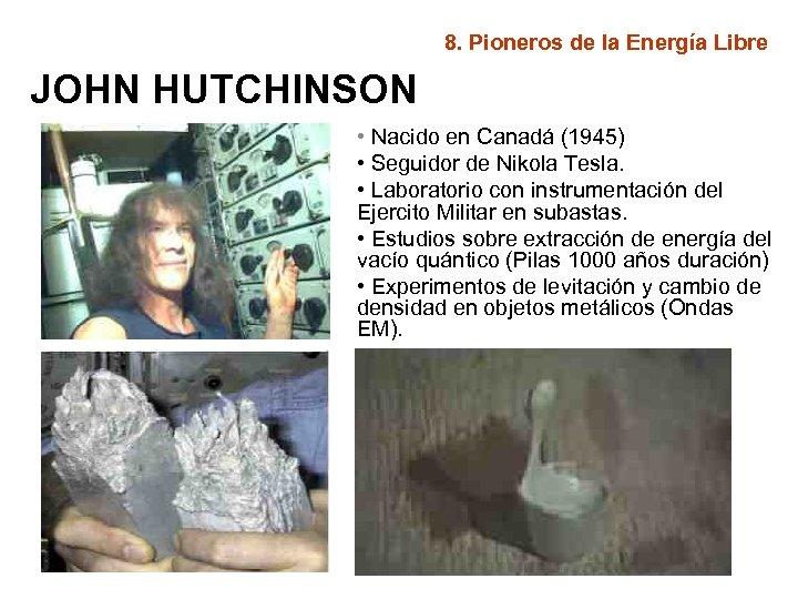 8. Pioneros de la Energía Libre JOHN HUTCHINSON • Nacido en Canadá (1945) •