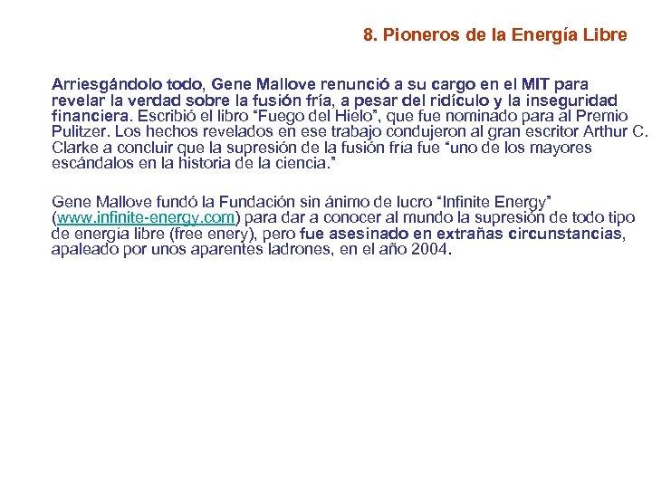 8. Pioneros de la Energía Libre Arriesgándolo todo, Gene Mallove renunció a su cargo