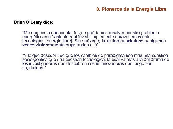"""8. Pioneros de la Energía Libre Brian O'Leary dice: """"Me empecé a dar cuenta"""