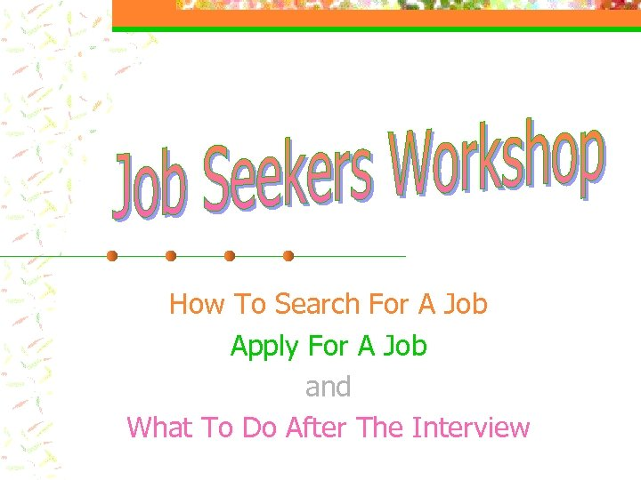 How To Search For A Job Apply For A Job and What To Do