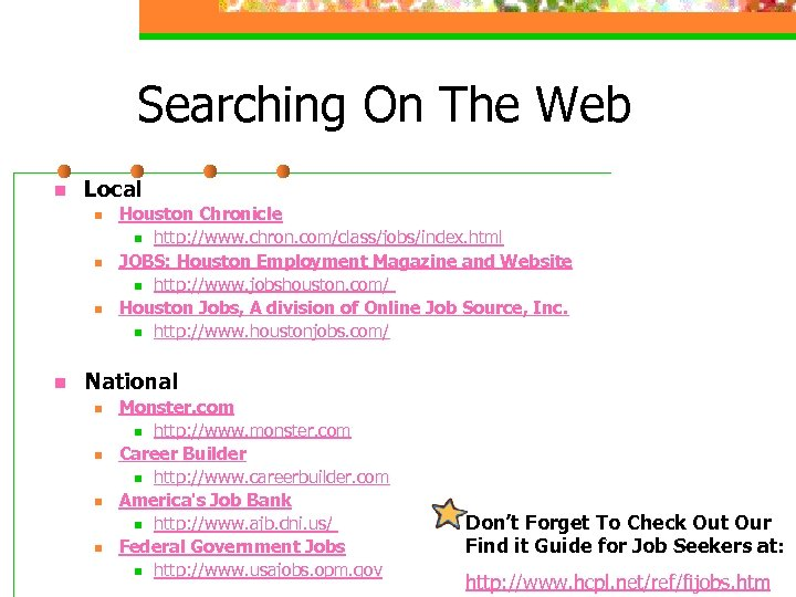 Searching On The Web n Local n n Houston Chronicle n http: //www. chron.
