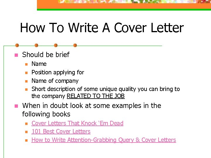 How To Write A Cover Letter n Should be brief n n n Name