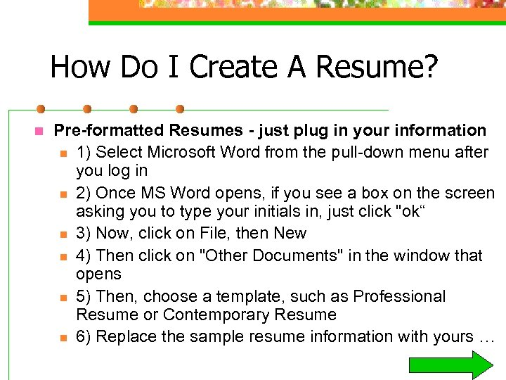 How Do I Create A Resume? n Pre-formatted Resumes - just plug in your
