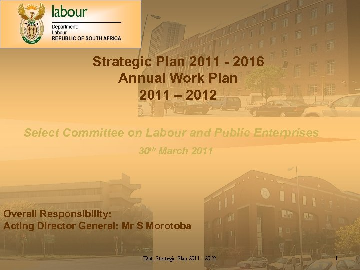Strategic Plan 2011 - 2016 Annual Work Plan 2011 – 2012 Select Committee on