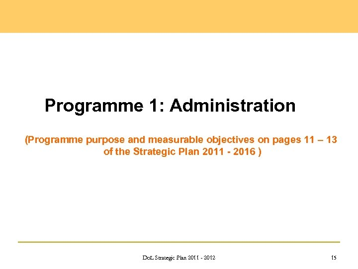 Programme 1: Administration (Programme purpose and measurable objectives on pages 11 – 13 of