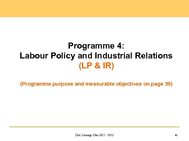 Programme 4: Labour Policy and Industrial Relations (LP & IR) (Programme purpose and measurable
