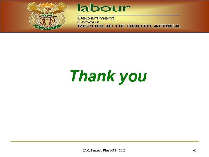 Thank you Do. L Strategic Plan 2011 - 2012 63