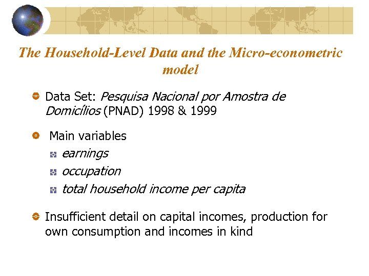 The Household-Level Data and the Micro-econometric model Data Set: Pesquisa Nacional por Amostra de