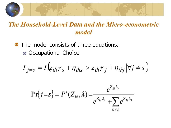 The Household-Level Data and the Micro-econometric model The model consists of three equations: Occupational
