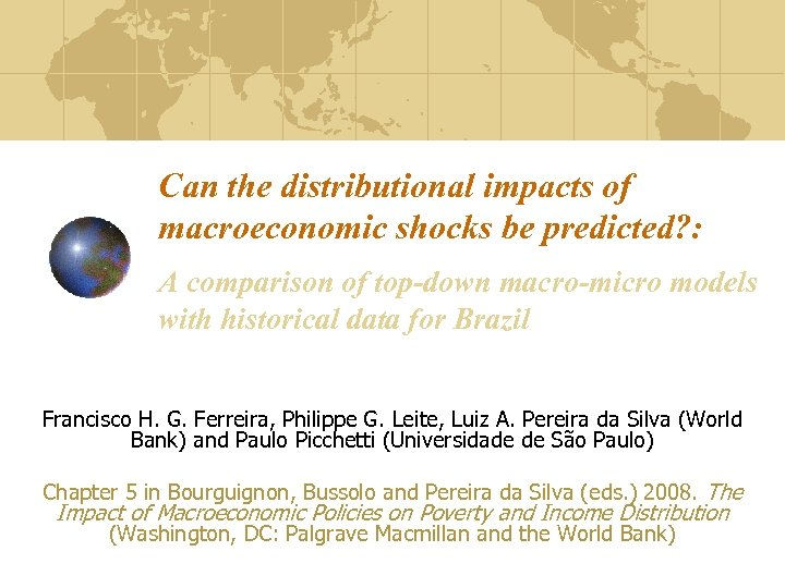 Can the distributional impacts of macroeconomic shocks be predicted? : A comparison of top-down