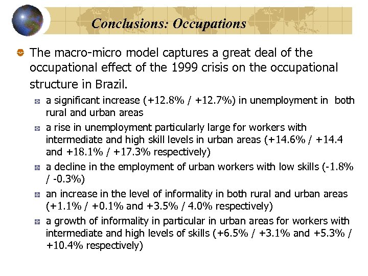 Conclusions: Occupations The macro-micro model captures a great deal of the occupational effect of