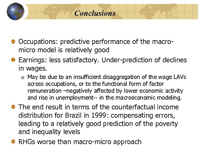 Conclusions Occupations: predictive performance of the macromicro model is relatively good Earnings: less satisfactory.