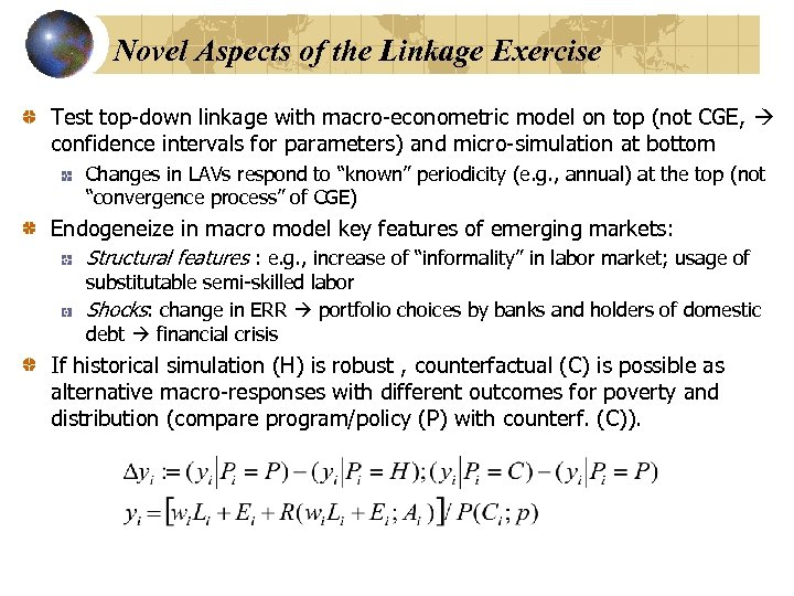 Novel Aspects of the Linkage Exercise Test top-down linkage with macro-econometric model on top