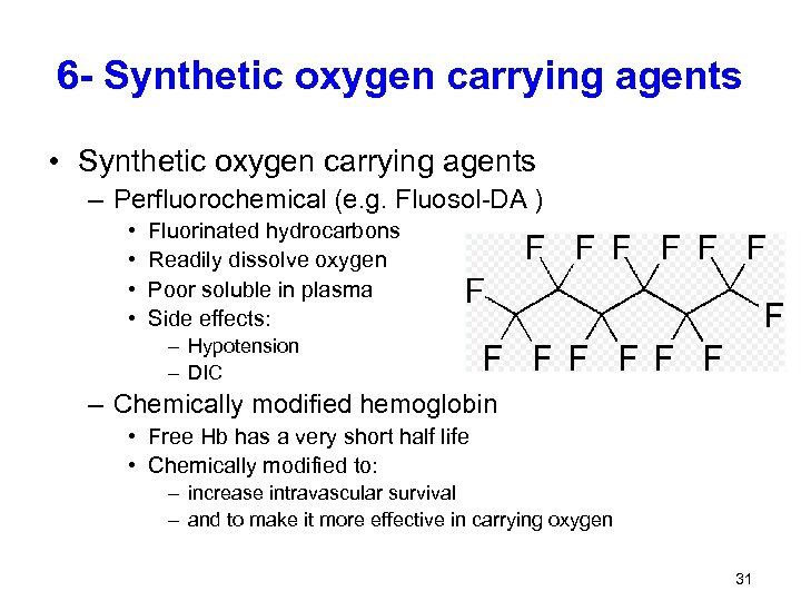 6 - Synthetic oxygen carrying agents • Synthetic oxygen carrying agents – Perfluorochemical (e.