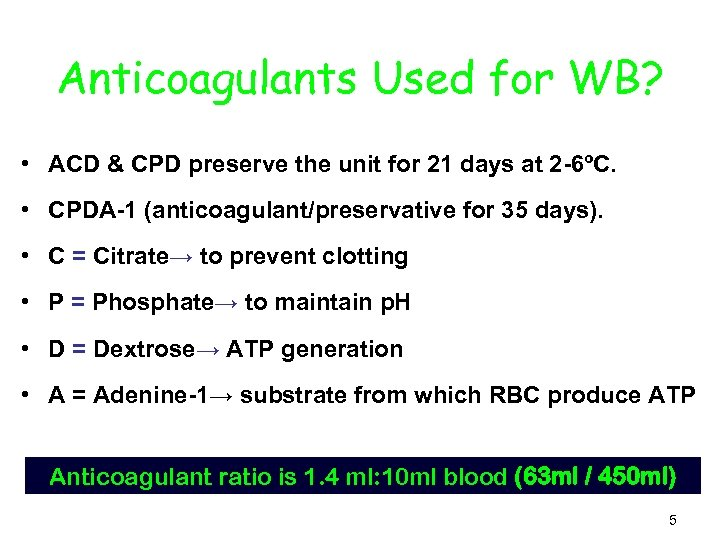 Anticoagulants Used for WB? • ACD & CPD preserve the unit for 21 days