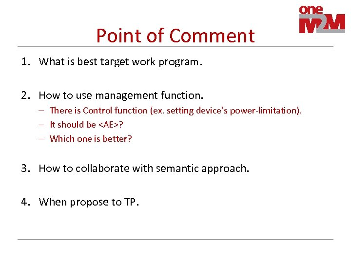 Point of Comment 1. What is best target work program. 2. How to use