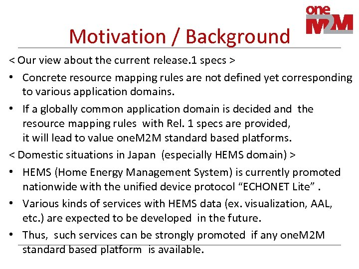 Motivation / Background < Our view about the current release. 1 specs > •