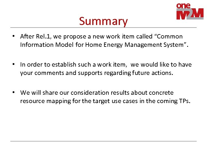 "Summary • After Rel. 1, we propose a new work item called ""Common Information"