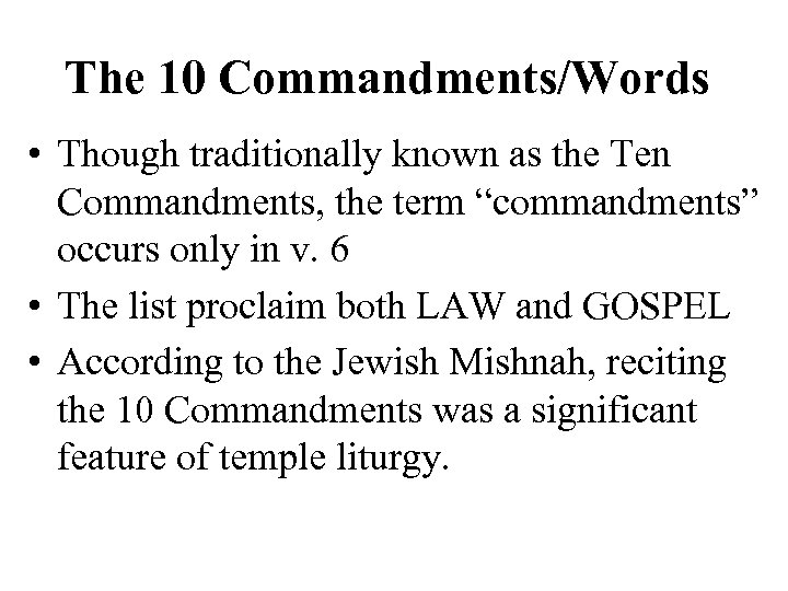 "The 10 Commandments/Words • Though traditionally known as the Ten Commandments, the term ""commandments"""